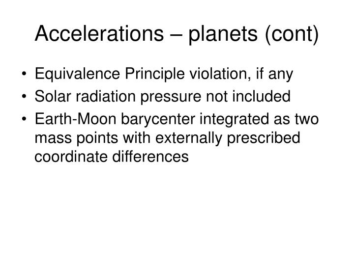 Accelerations – planets (cont)