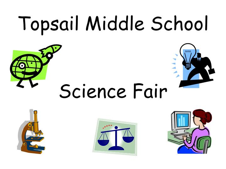 PPT - Topsail Middle School Science Fair PowerPoint
