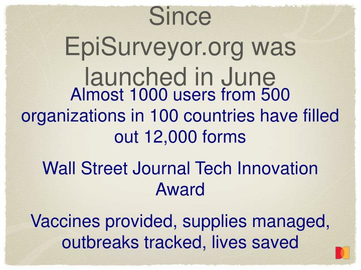 Since EpiSurveyor.org was launched in June
