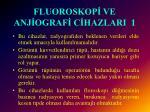 fluoroskop ve anj ograf c hazlari 1