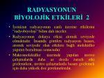 radyasyonun b yoloj k etk ler 2