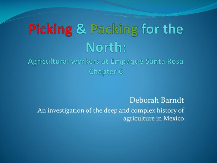 picking packing for the north agricultural workers at empaque santa rosa chapter 6 n.