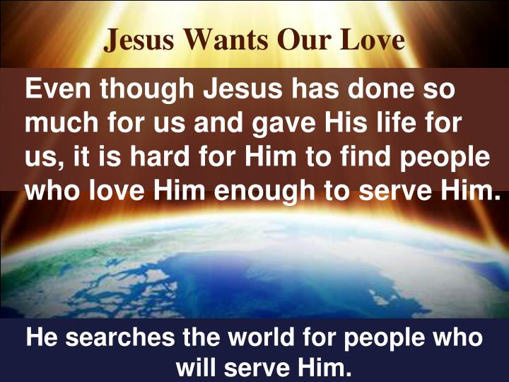 Jesus Wants Our Love