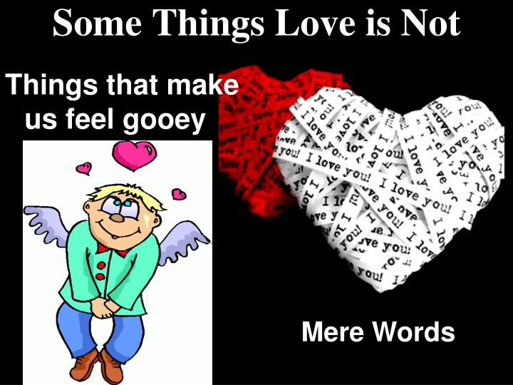 Some Things Love is Not