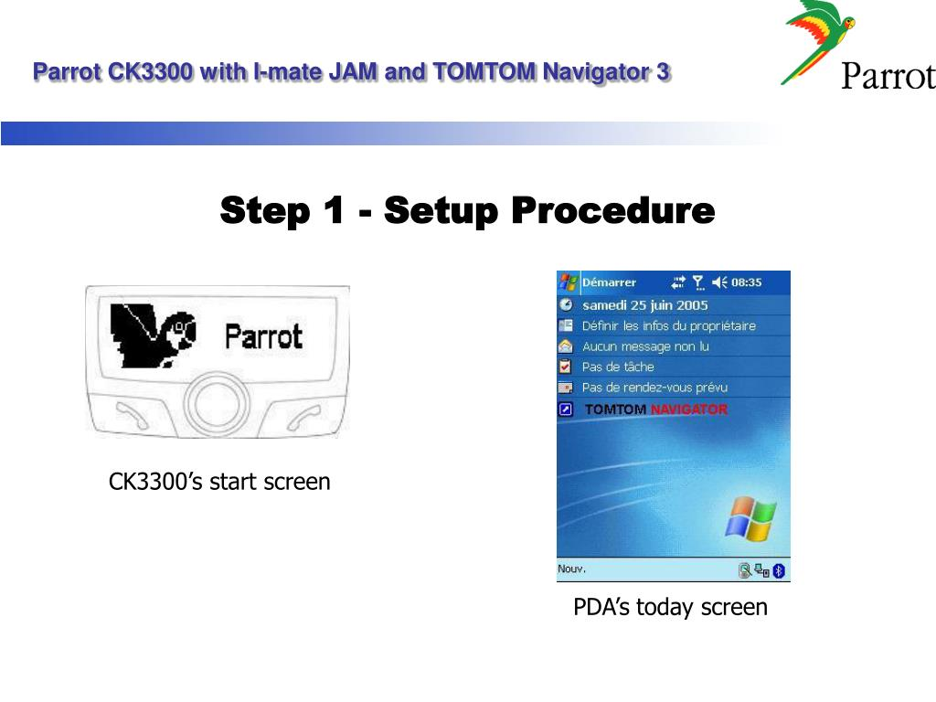 PPT - Parrot CK3300 with I-mate JAM and TOMTOM Navigator 3