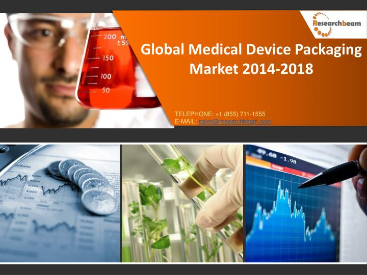 Global Medical Device Packaging Market 2014-2018