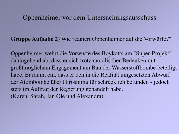 Oppenheimer vor dem Untersuchungsausschuss