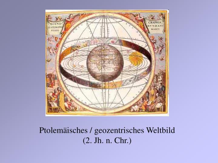 Ptolemäisches / geozentrisches Weltbild
