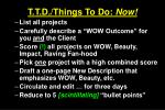 t t d things to do now