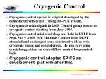 cryogenic control