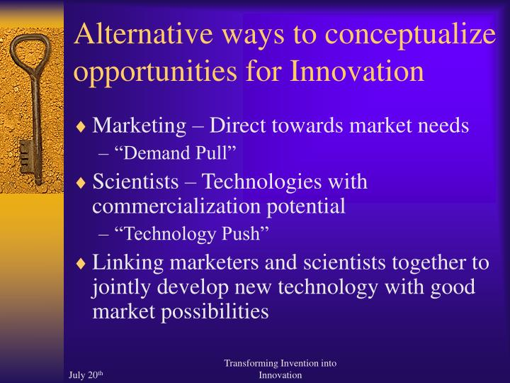 Alternative ways to conceptualize opportunities for Innovation