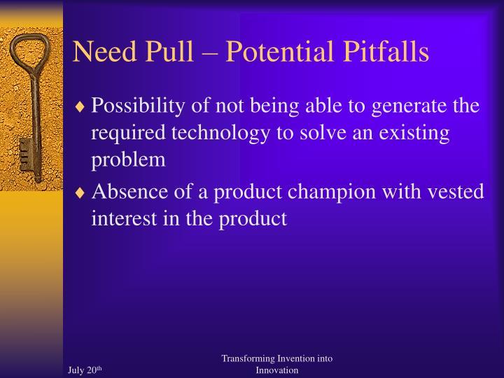 Need Pull – Potential Pitfalls