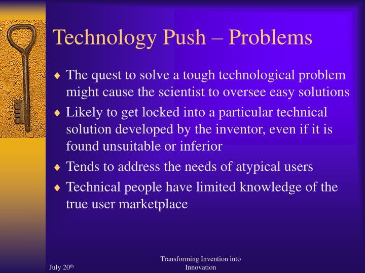 Technology Push – Problems