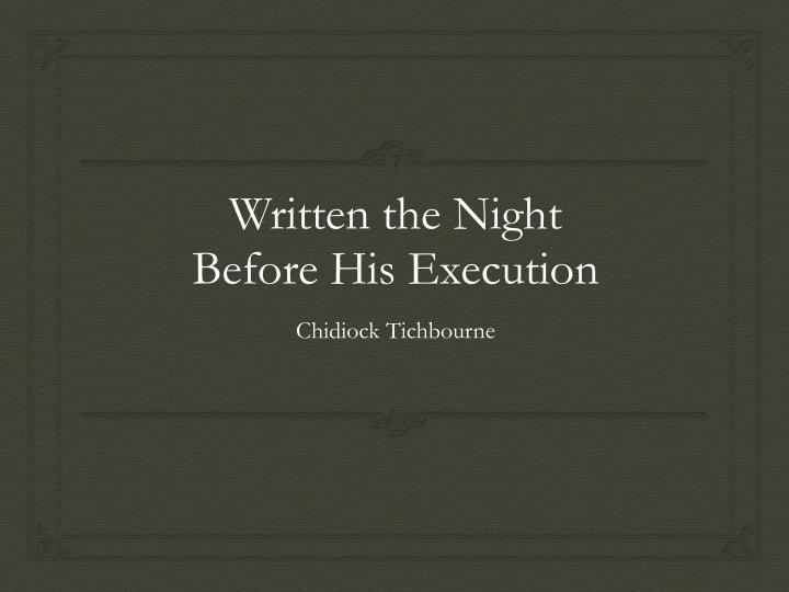 written the night before his execution n.