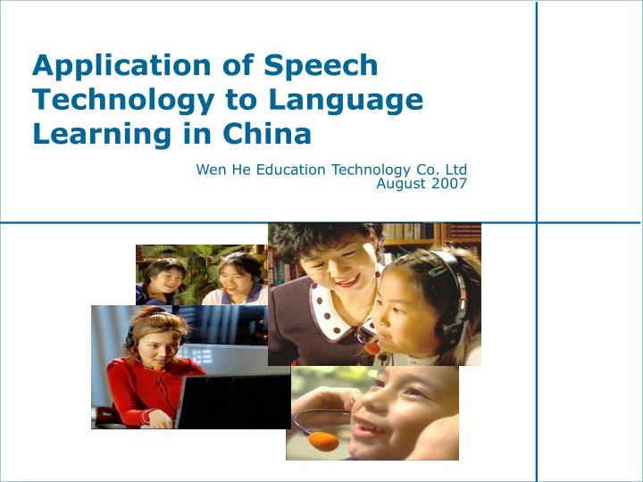 Application of Speech Technology to Language Learning in China
