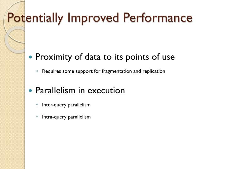 Potentially Improved Performance
