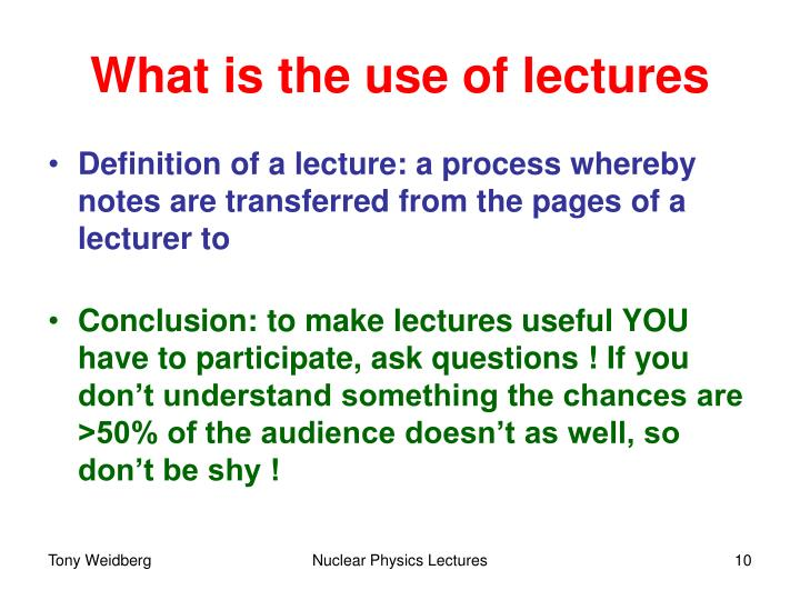 What is the use of lectures