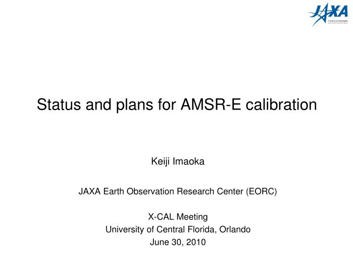 status and plans for amsr e calibration n.