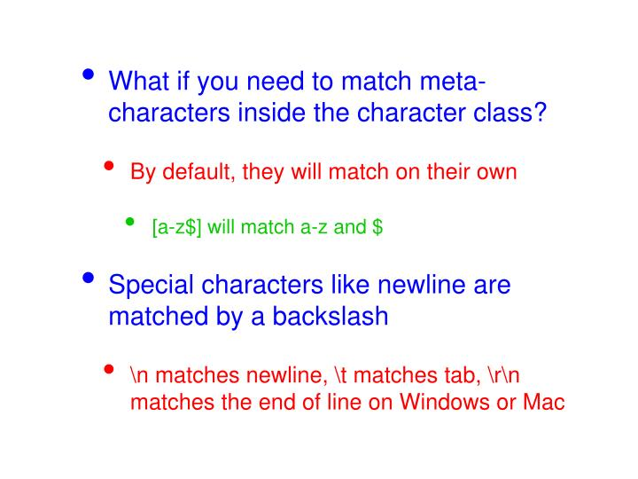 What if you need to match meta-characters inside the character class?