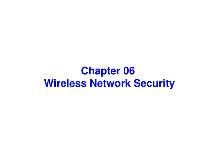 chapter 06 wireless network security n.