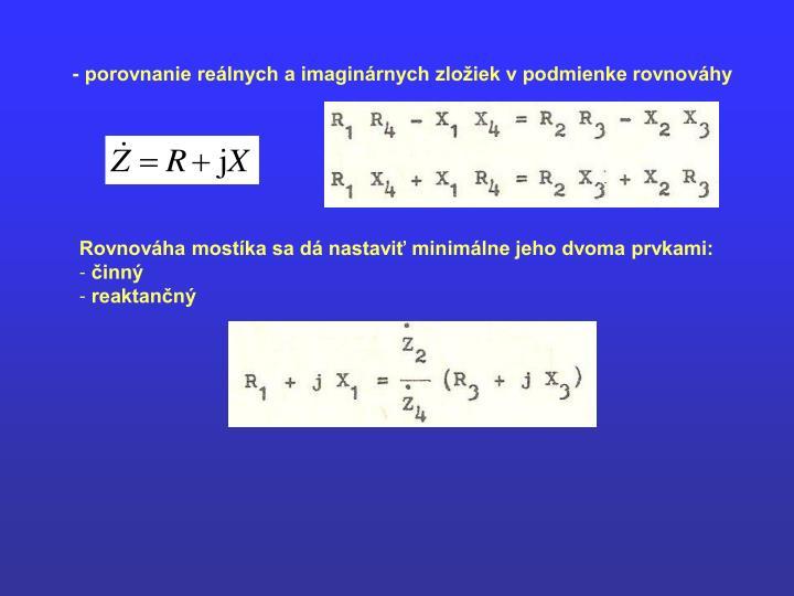 - porovnanie reálnych a imaginárnych zložiek v podmienke rovnováhy