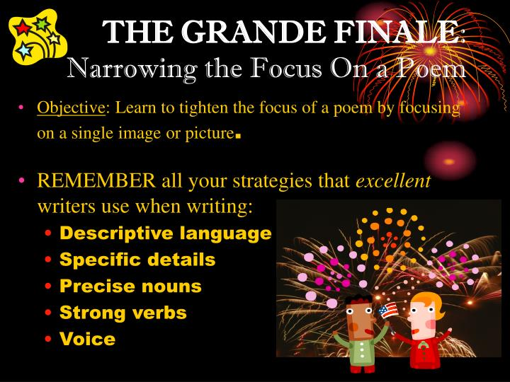 the grande finale narrowing the focus on a poem n.