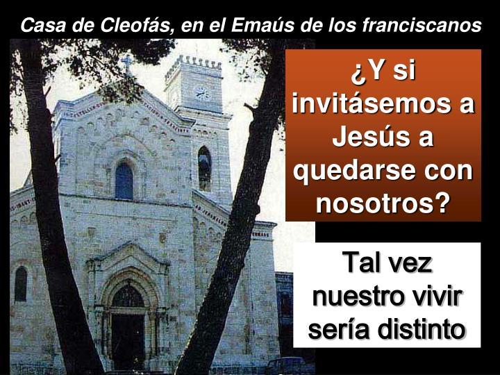 Casa de Cleofás, en el Emaús de los franciscanos
