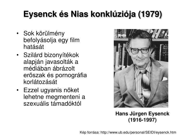 Eysenck és Nias konklúziója (1979)