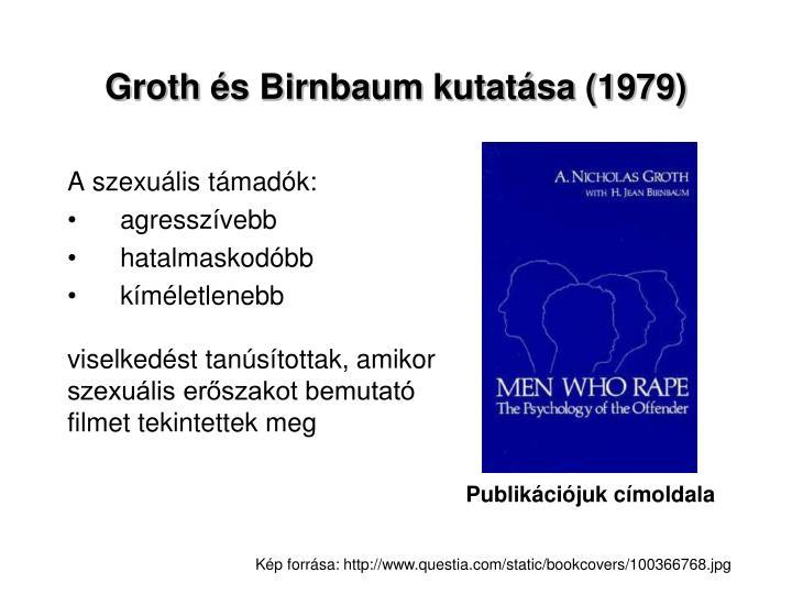 Groth és Birnbaum kutatása (1979)
