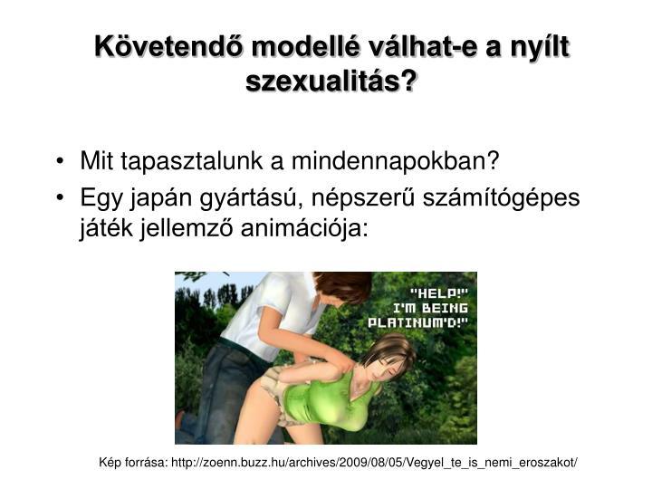 Követendő modellé válhat-e a nyílt szexualitás?