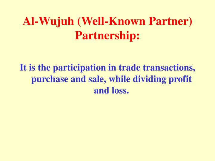 Al-Wujuh (Well-Known Partner) Partnership: