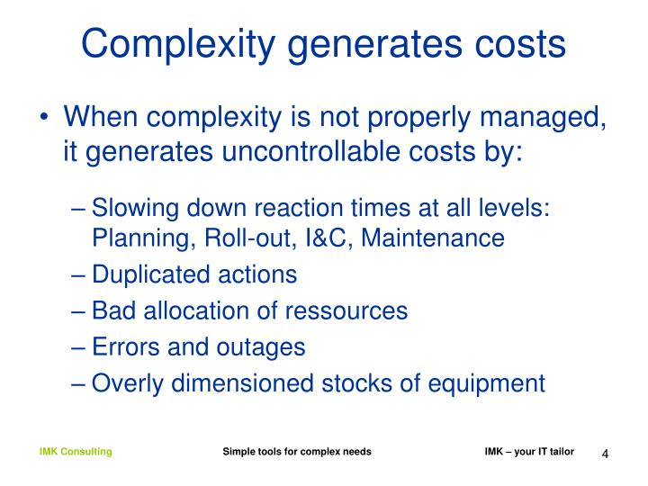 Complexity generates costs