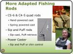 more adapted fishing rods
