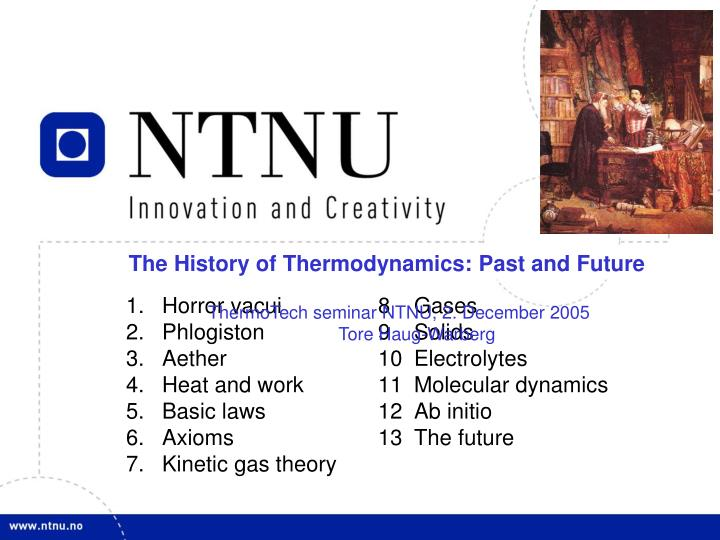 The History of Thermodynamics: Past and Future