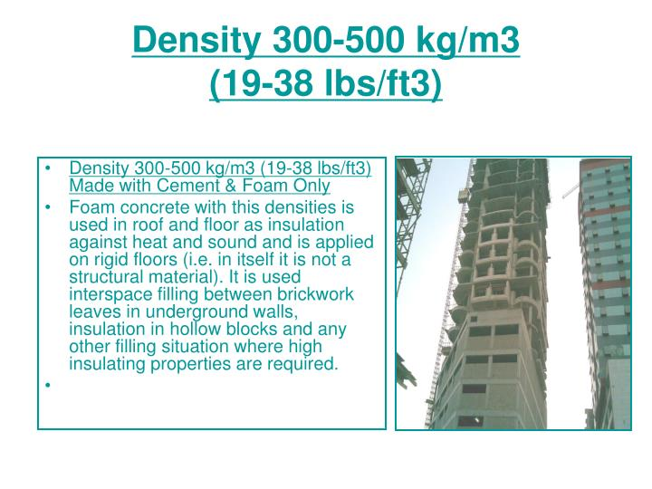 Density 300-500 kg/m3
