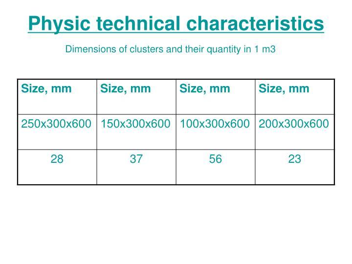 Physic technical characteristics