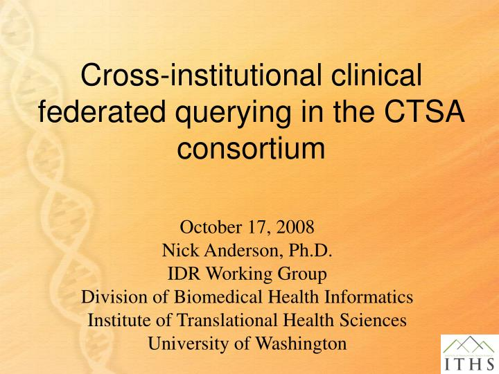 Cross institutional clinical federated querying in the ctsa consortium