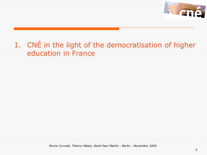 CNÉ in the light of the democratisation of higher education in France
