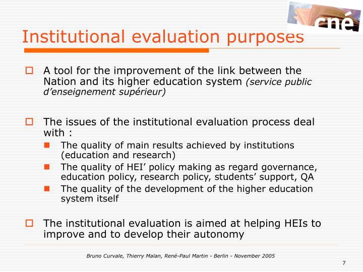 Institutional evaluation purposes