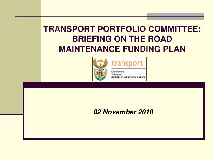 transport portfolio committee briefing on the road maintenance funding plan n.