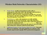wireless mesh networks characteristics 2 2