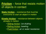 friction force that resists motion of objects in contact