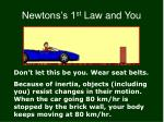 newtons s 1 st law and you