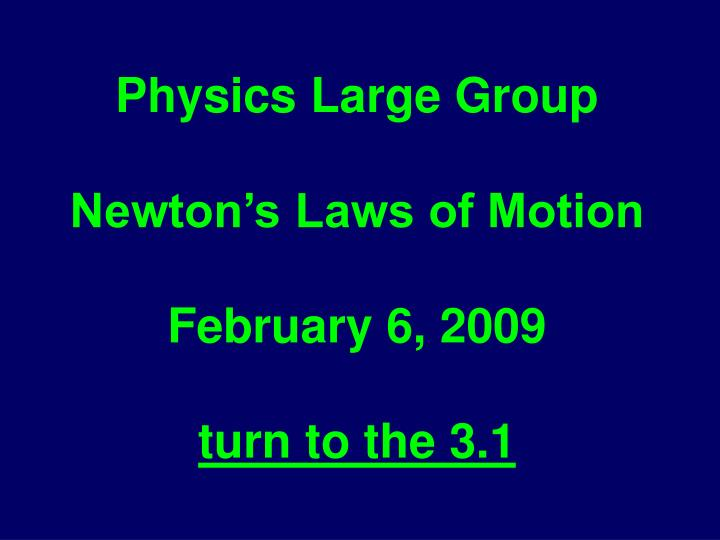 physics large group newton s laws of motion february 6 2009 turn to the 3 1 n.
