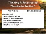 the king is resurrected prophecies fulfilled