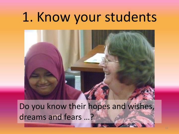 1. Know your students