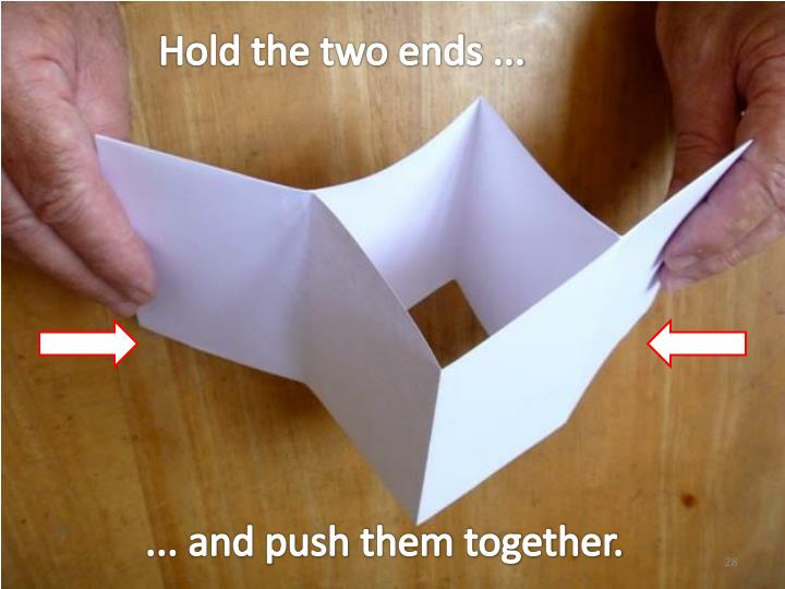 Hold the two ends ...