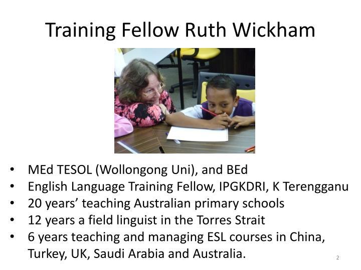 Training fellow ruth wickham
