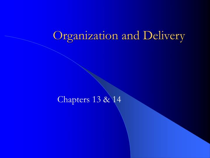 organization and delivery n.
