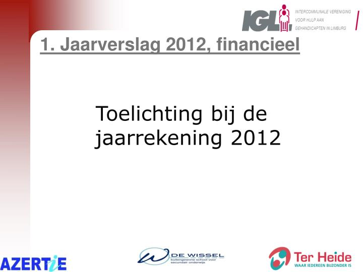 1. Jaarverslag 2012, financieel